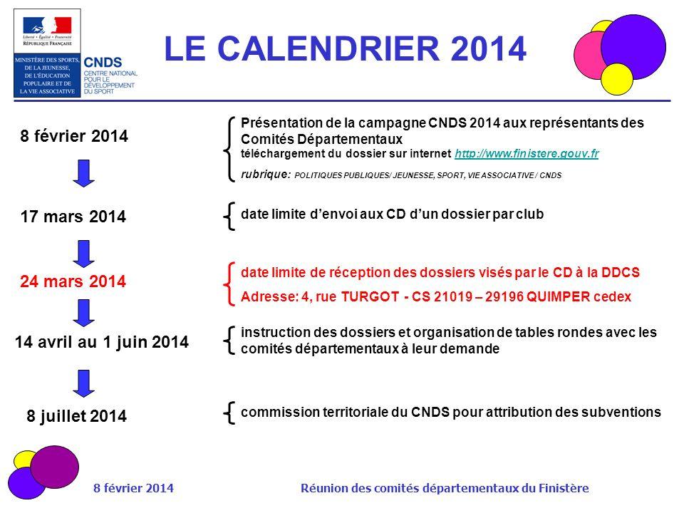 LE CALENDRIER 2014 8 février 2014 17 mars 2014 24 mars 2014