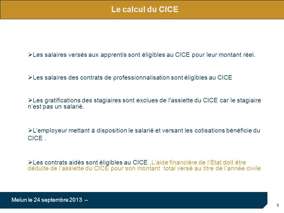 Le calcul du CICE Les salaires versés aux apprentis sont éligibles au CICE pour leur montant réel.