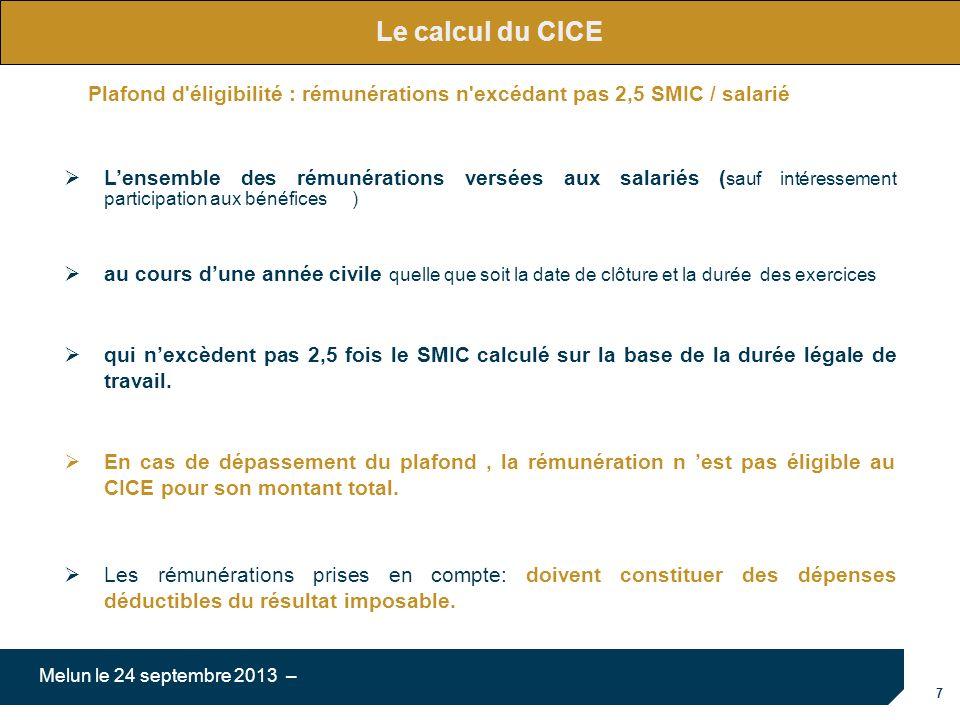 Le calcul du CICE Plafond d éligibilité : rémunérations n excédant pas 2,5 SMIC / salarié.