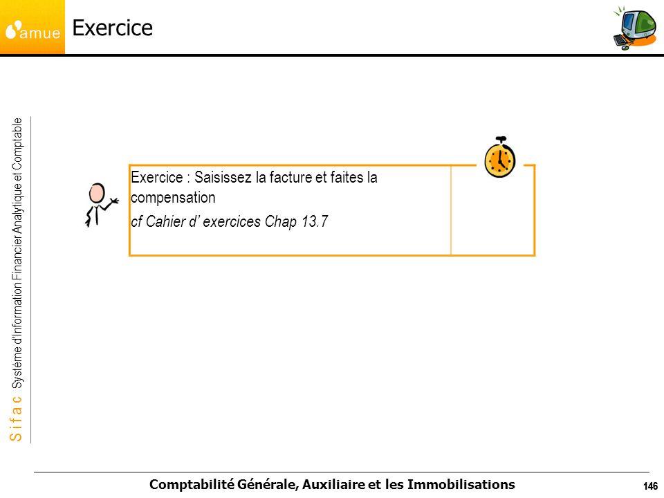 Exercice Exercice : Saisissez la facture et faites la compensation