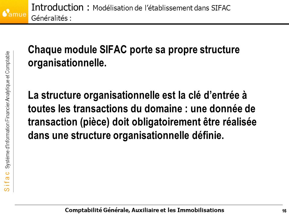 Chaque module SIFAC porte sa propre structure organisationnelle.