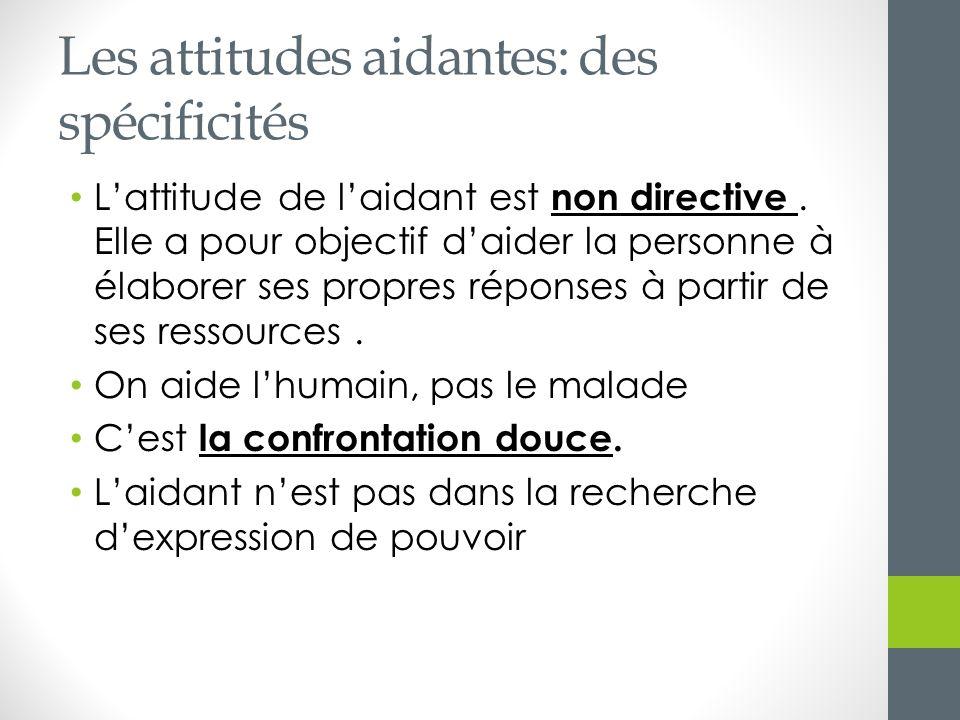 Les attitudes aidantes: des spécificités
