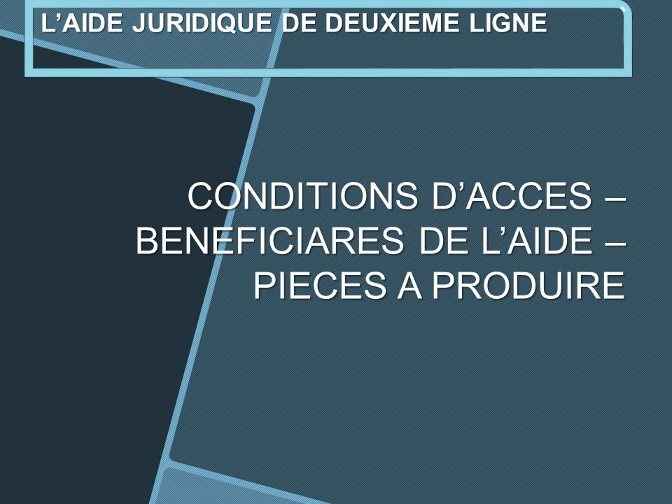 CONDITIONS D'ACCES –BENEFICIARES DE L'AIDE – PIECES A PRODUIRE
