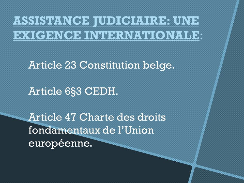 ASSISTANCE JUDICIAIRE: UNE EXIGENCE INTERNATIONALE: