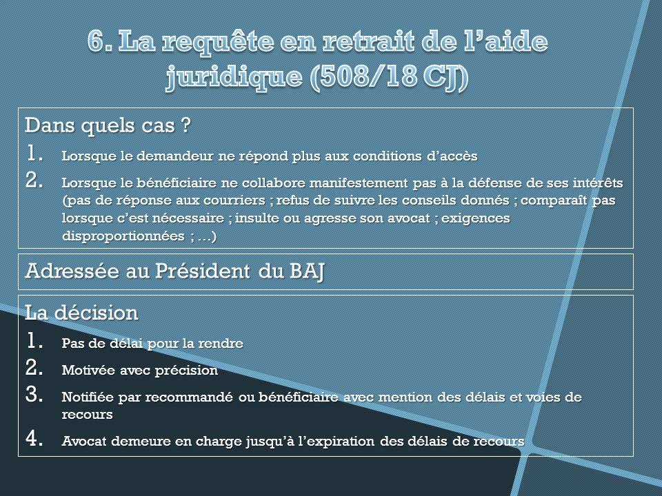 6. La requête en retrait de l'aide juridique (508/18 CJ)