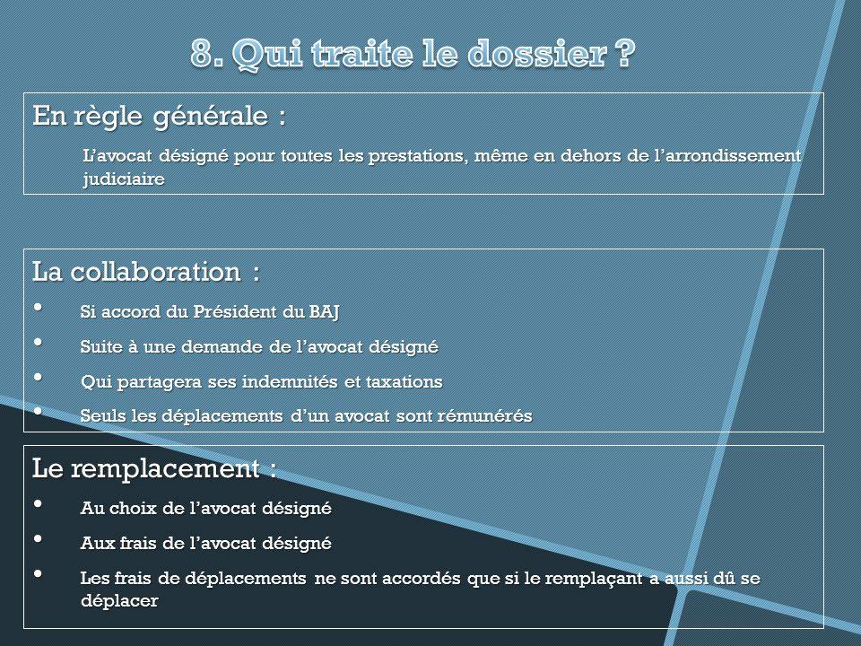 8. Qui traite le dossier En règle générale : La collaboration :
