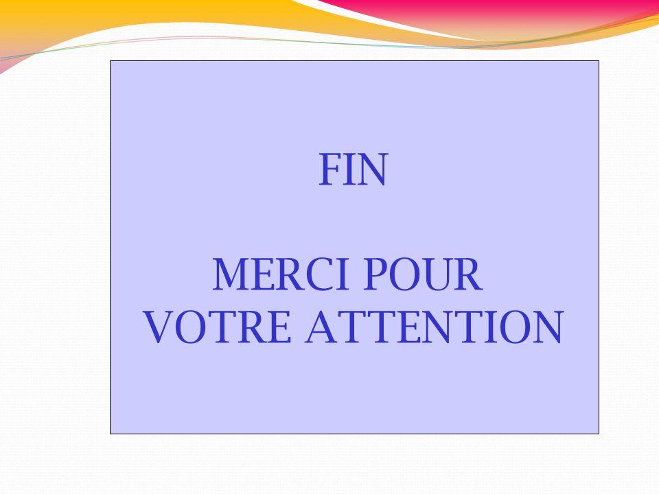 FIN MERCI POUR VOTRE ATTENTION 60