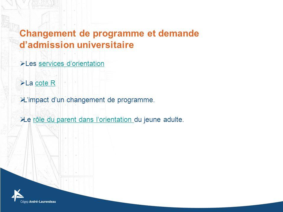 Changement de programme et demande d'admission universitaire