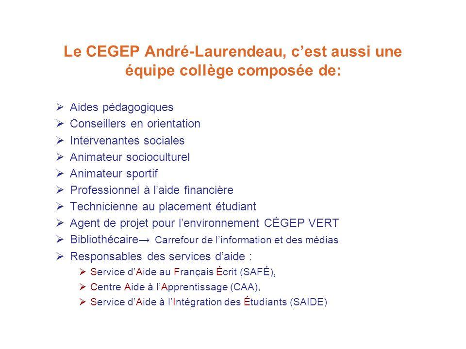 Le CEGEP André-Laurendeau, c'est aussi une équipe collège composée de: