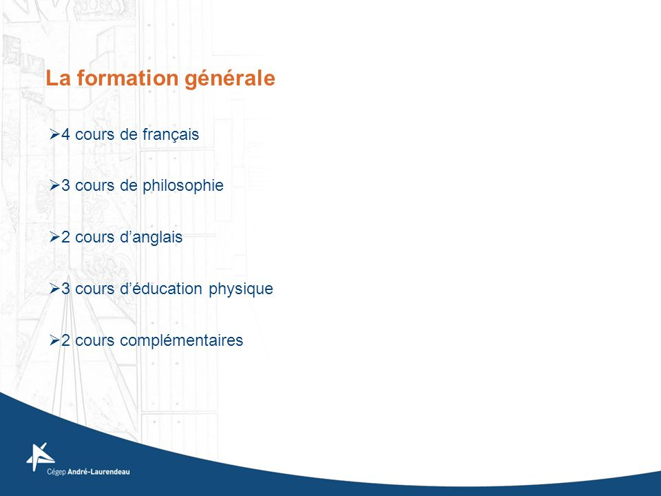 La formation générale 4 cours de français 3 cours de philosophie