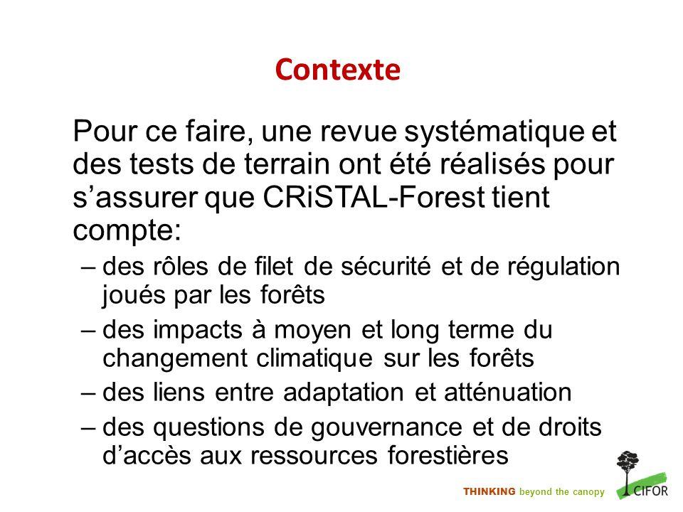 Contexte Pour ce faire, une revue systématique et des tests de terrain ont été réalisés pour s'assurer que CRiSTAL-Forest tient compte: