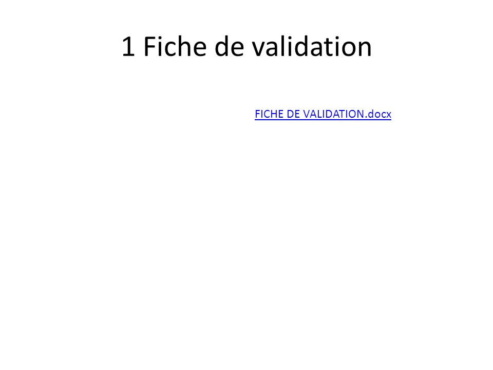 1 Fiche de validation FICHE DE VALIDATION.docx