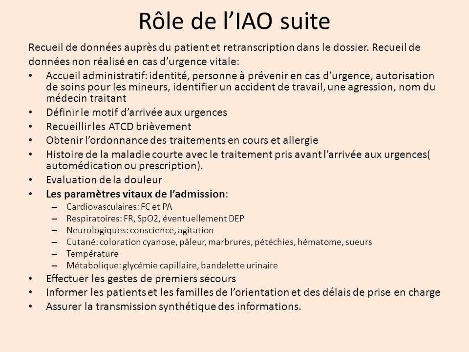 Rôle de l'IAO suite Recueil de données auprès du patient et retranscription dans le dossier. Recueil de.