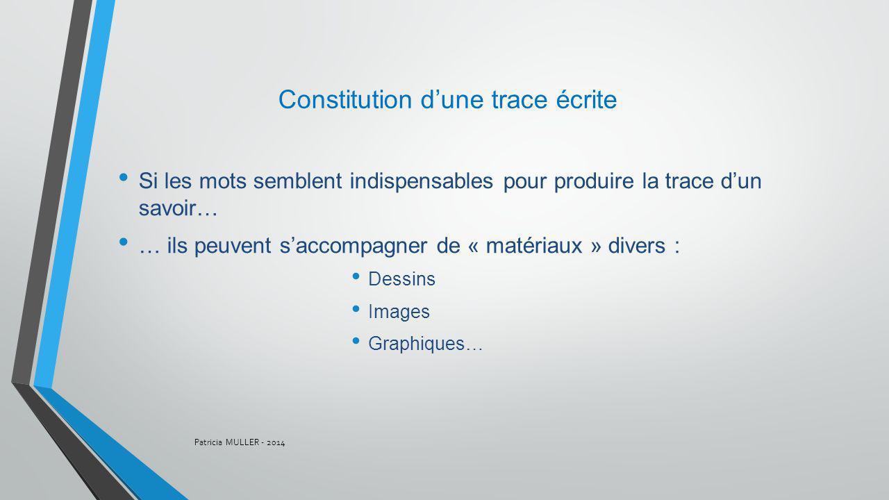 Constitution d'une trace écrite