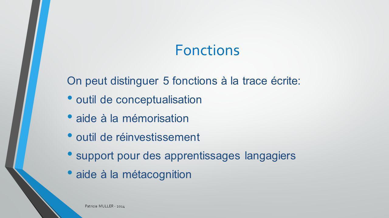 Fonctions On peut distinguer 5 fonctions à la trace écrite:
