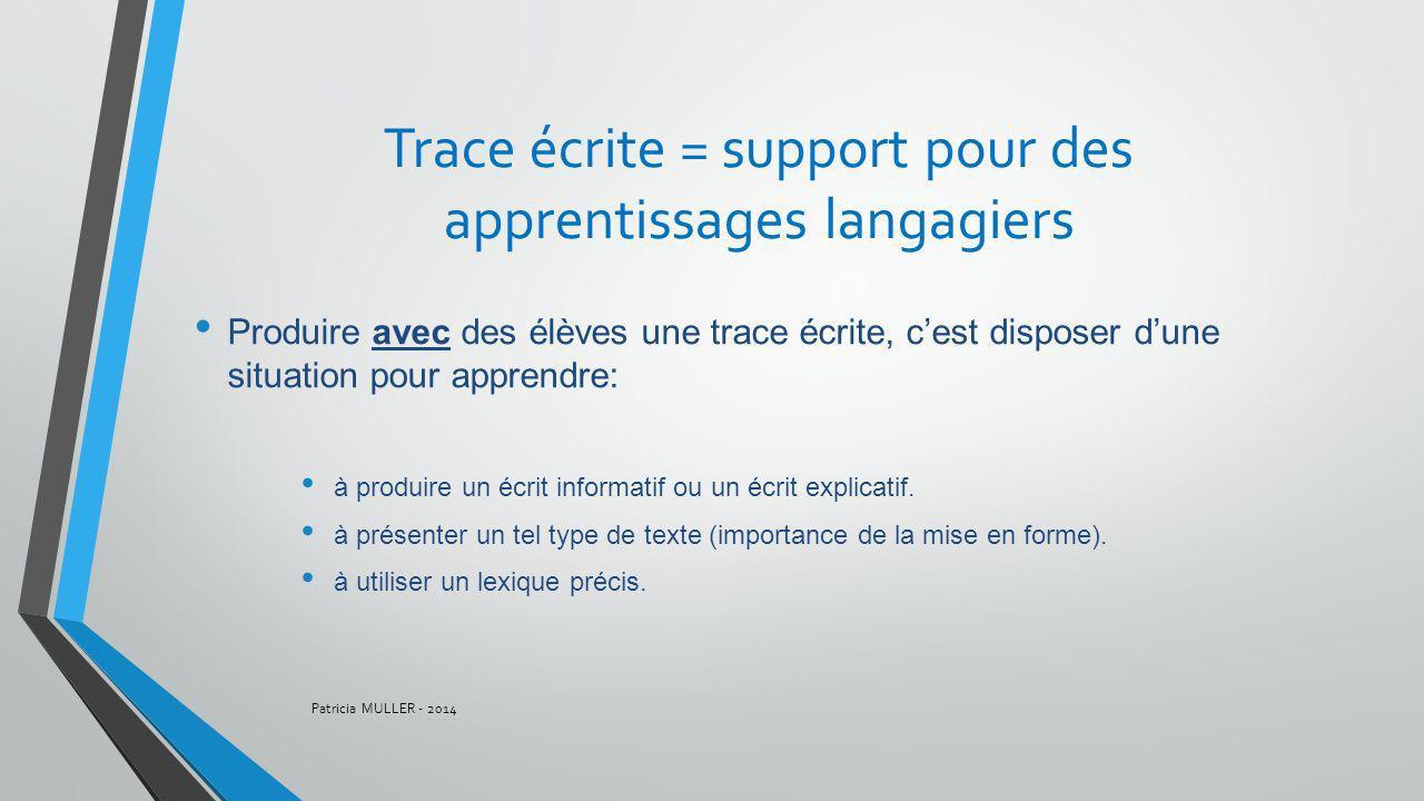 Trace écrite = support pour des apprentissages langagiers