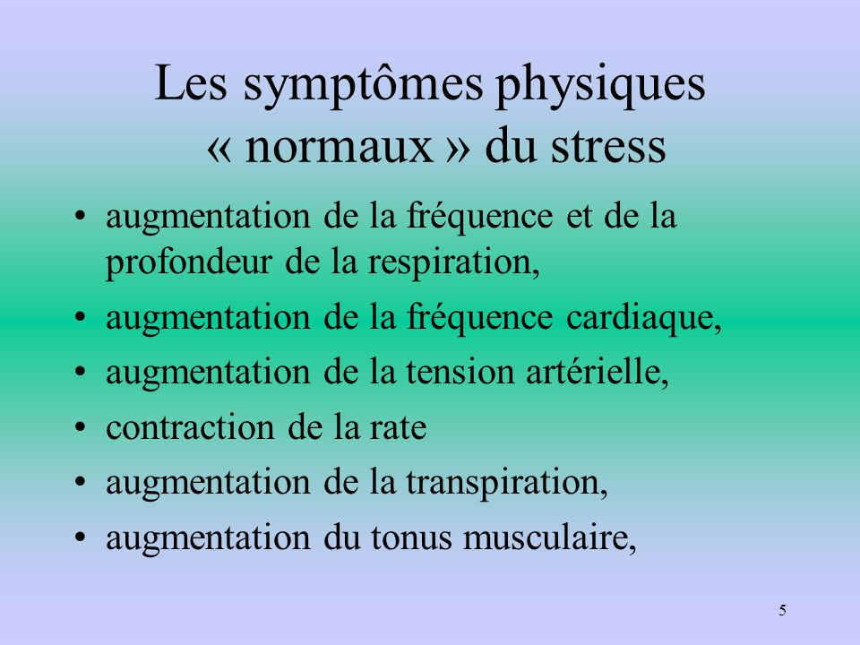 Les symptômes physiques « normaux » du stress
