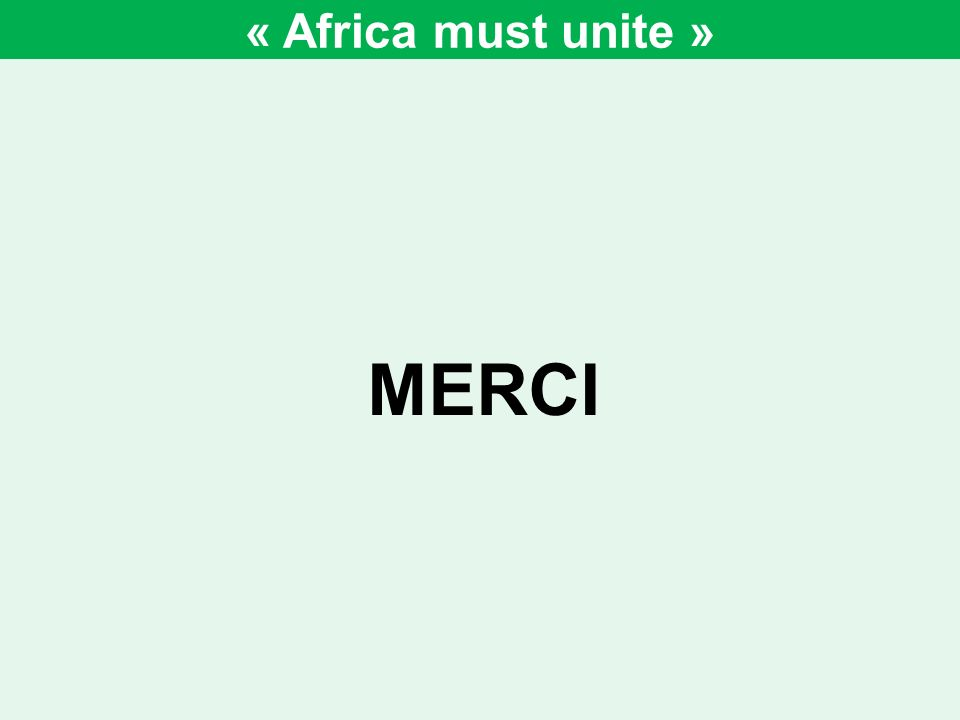 « Africa must unite » MERCI