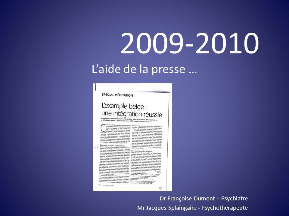 2009-2010 L'aide de la presse … Dr Françoise Dumont – Psychiatre