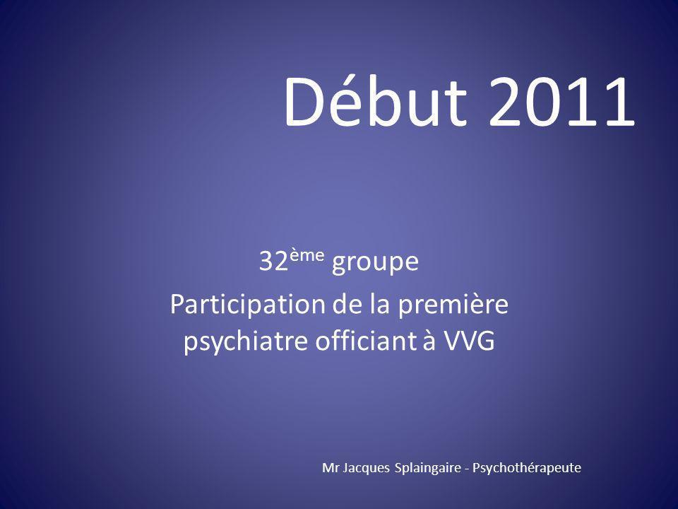 32ème groupe Participation de la première psychiatre officiant à VVG