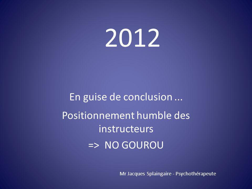 Positionnement humble des instructeurs => NO GOUROU