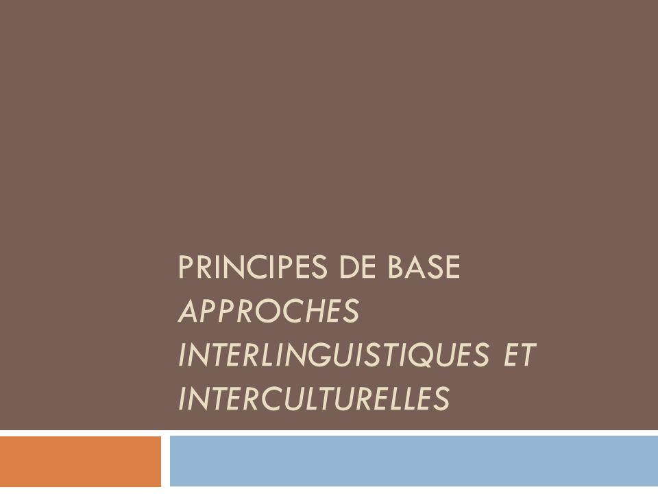 PRINCIPES DE BASE APPROCHES INTERLINGUISTIQUES ET INTERCULTURELLES