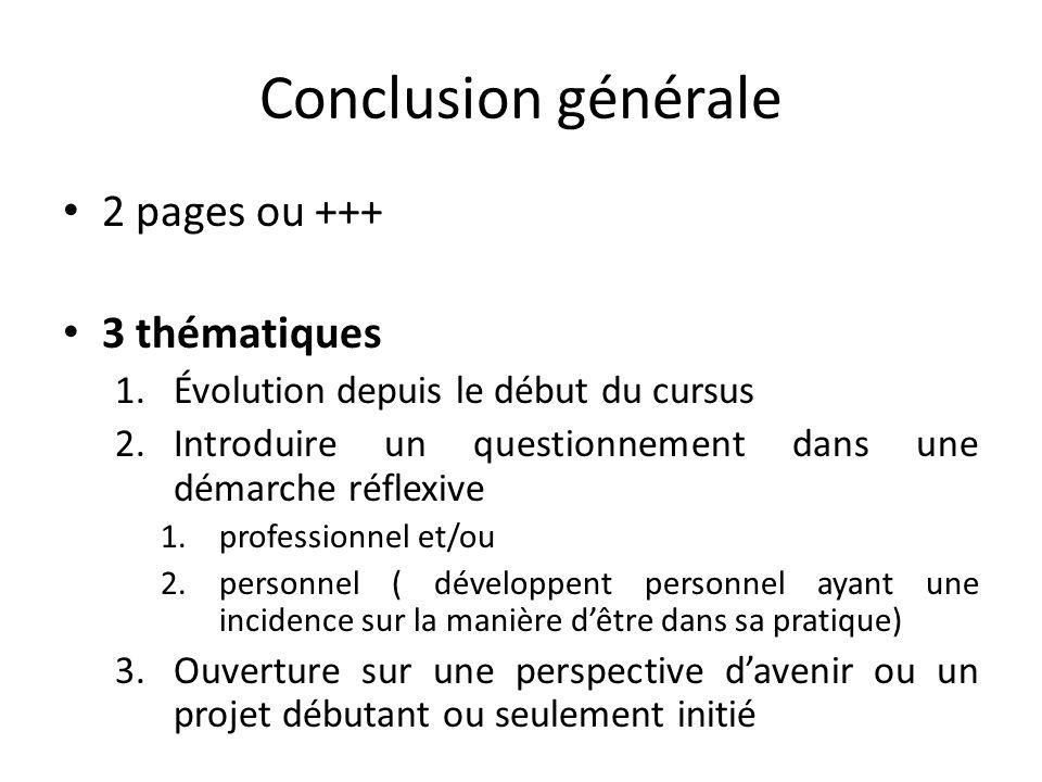 Conclusion générale 2 pages ou +++ 3 thématiques