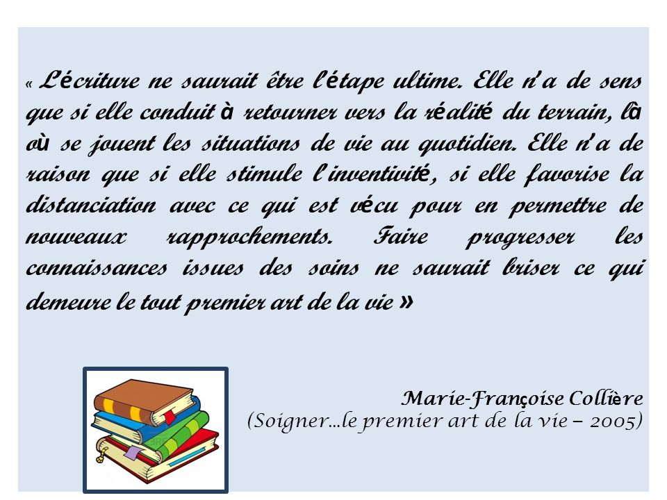Marie-Françoise Collière (Soigner…le premier art de la vie – 2005)