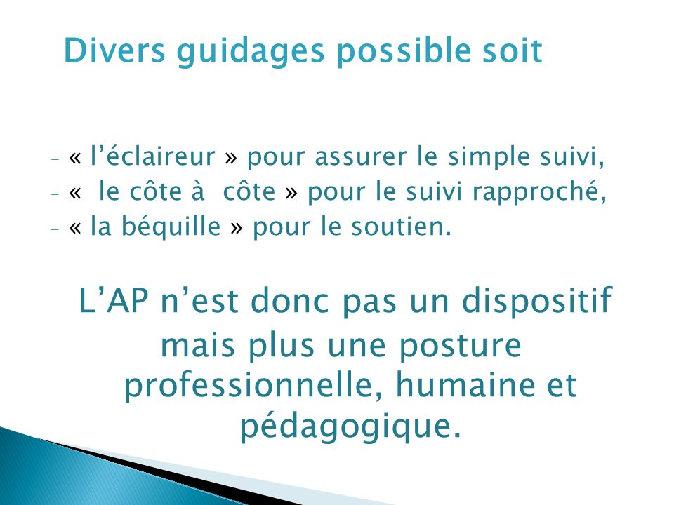 Divers guidages possible soit