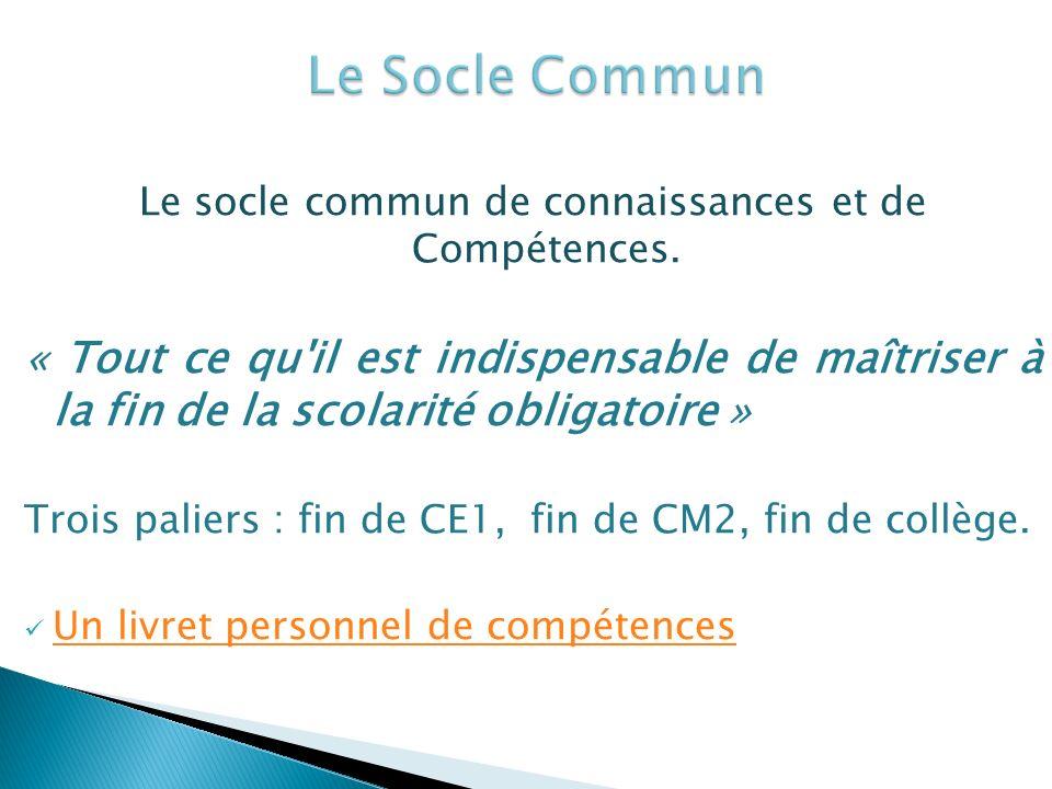 Le socle commun de connaissances et de Compétences.