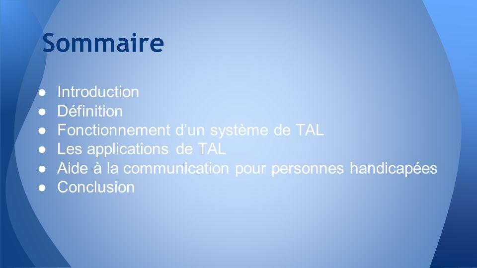 Sommaire Introduction Définition Fonctionnement d'un système de TAL