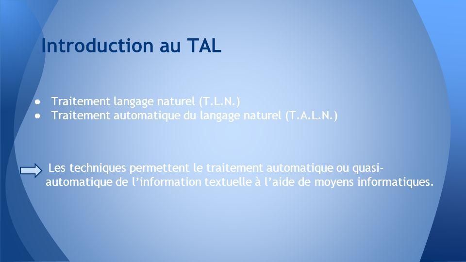 Introduction au TAL Traitement langage naturel (T.L.N.)