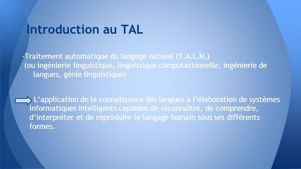 Introduction au TAL -Traitement automatique du langage naturel (T.A.L.N.)