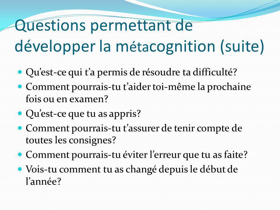 Questions permettant de développer la métacognition (suite)