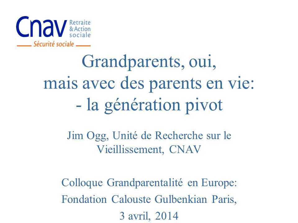 Grandparents, oui, mais avec des parents en vie: - la génération pivot