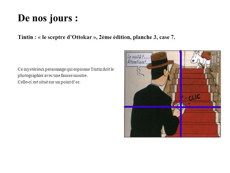 De nos jours : Tintin : « le sceptre d'Ottokar », 2ème édition, planche 3, case 7. Ce mystérieux personnage qui espionne Tintin doit le.