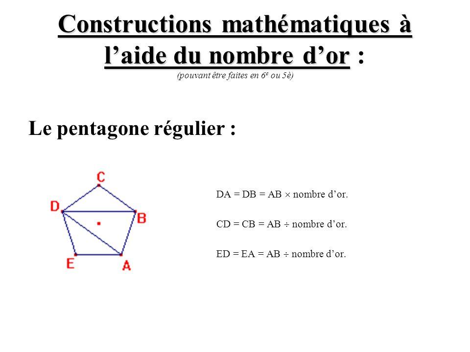 Constructions mathématiques à l'aide du nombre d'or : (pouvant être faites en 6e ou 5è)