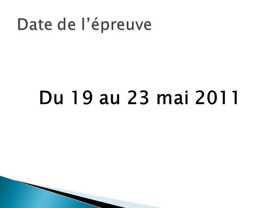 Date de l'épreuve Du 19 au 23 mai 2011
