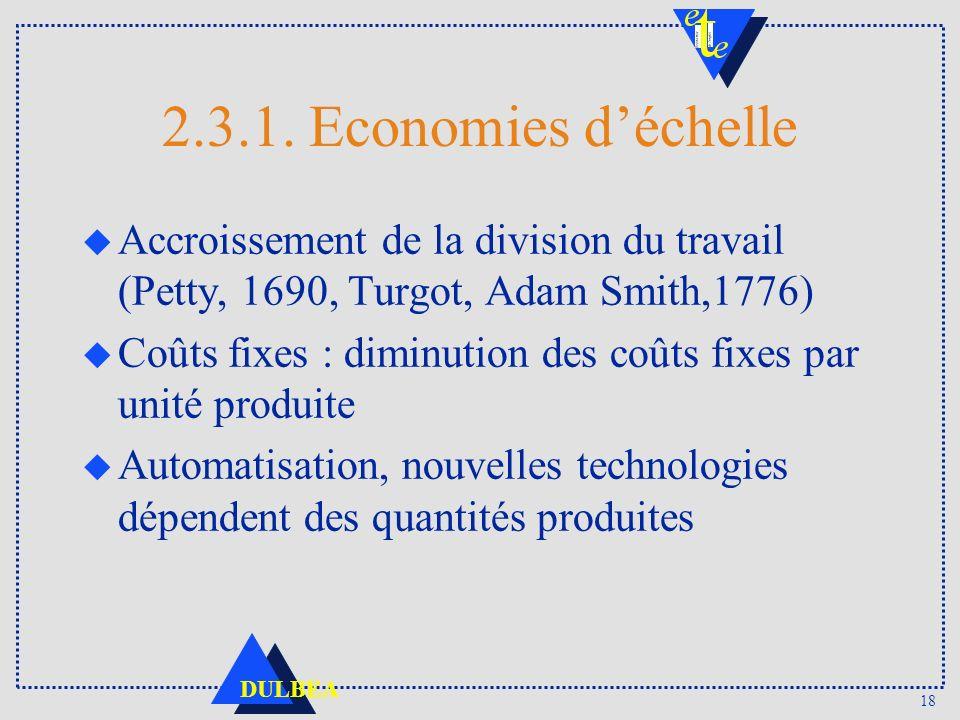2.3.1. Economies d'échelle Accroissement de la division du travail (Petty, 1690, Turgot, Adam Smith,1776)