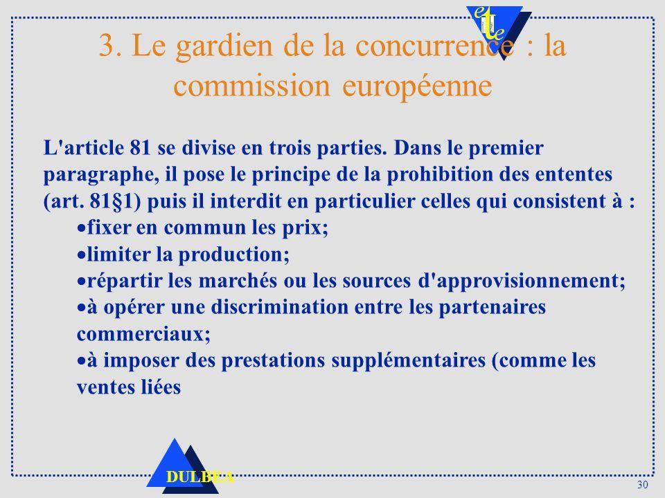 3. Le gardien de la concurrence : la commission européenne
