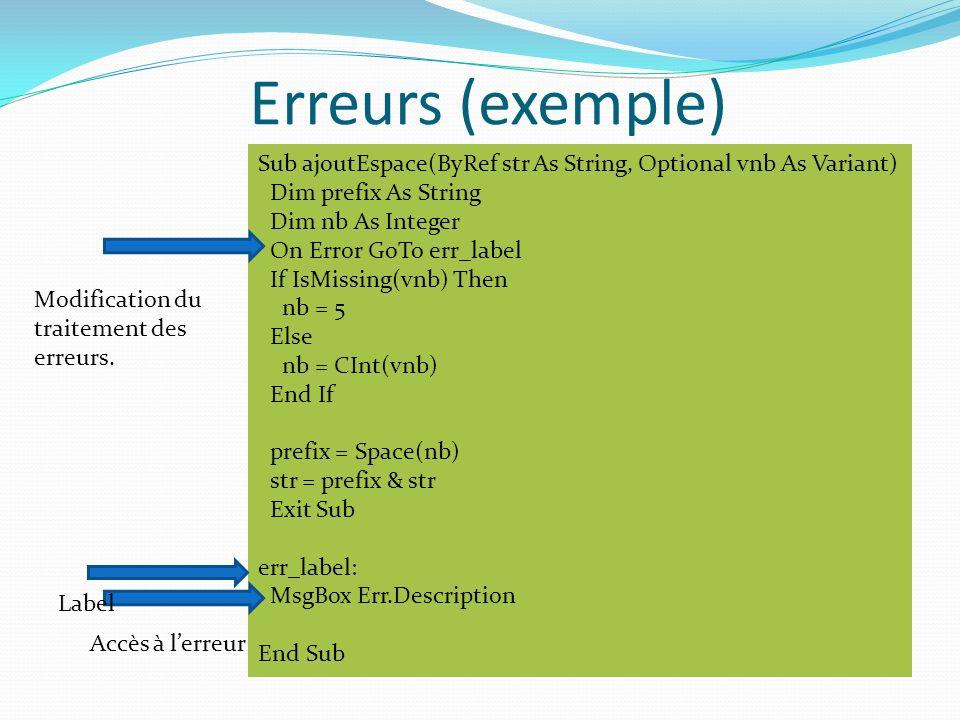 Erreurs (exemple) Sub ajoutEspace(ByRef str As String, Optional vnb As Variant) Dim prefix As String.