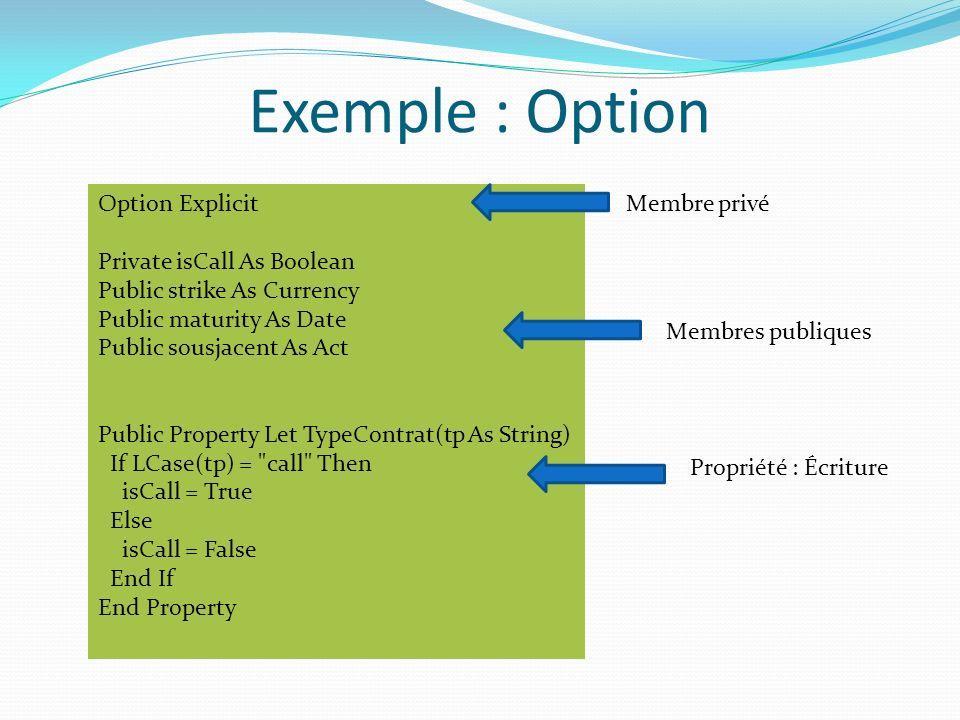 Exemple : Option Option Explicit Private isCall As Boolean