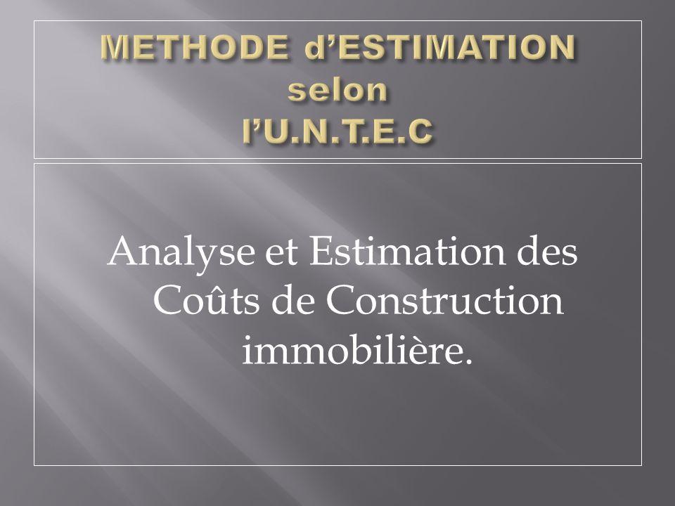 METHODE d'ESTIMATION selon l'U.N.T.E.C