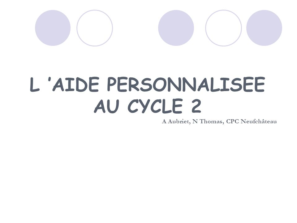 L 'AIDE PERSONNALISEE AU CYCLE 2