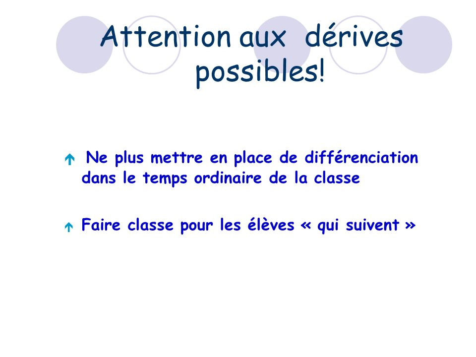 Attention aux dérives possibles!