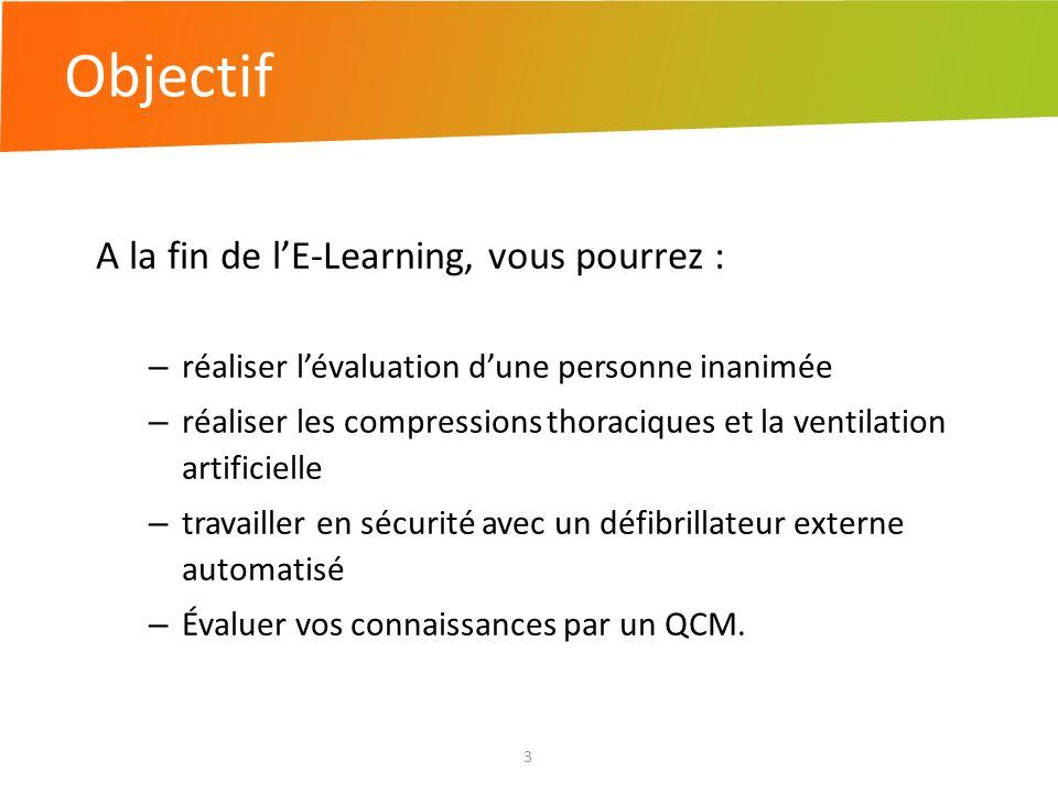 Objectif A la fin de l'E-Learning, vous pourrez :