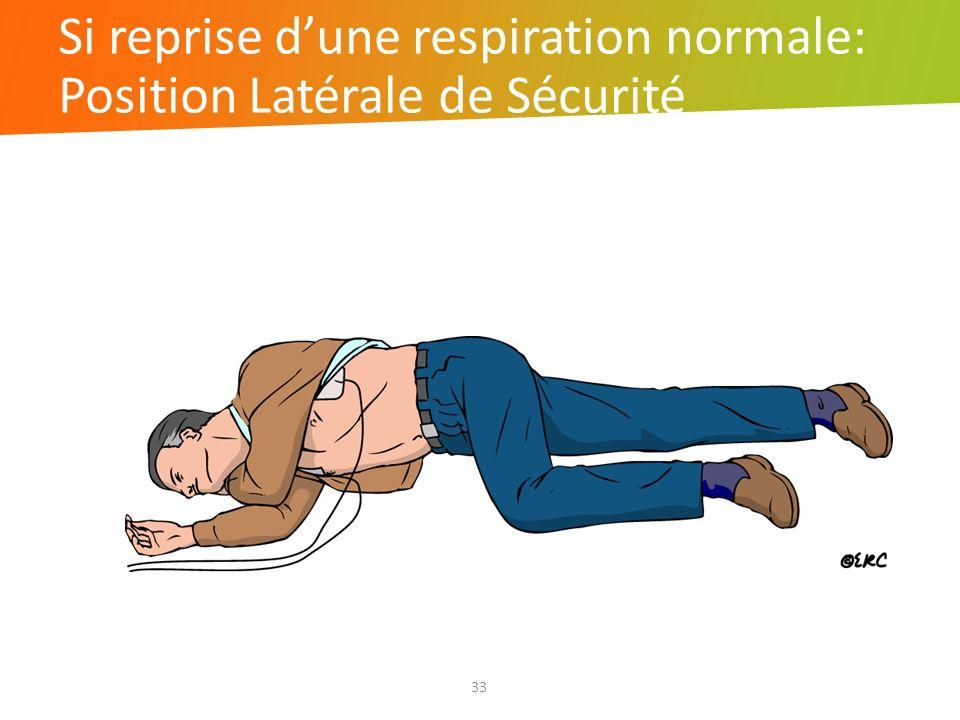 Si reprise d'une respiration normale: