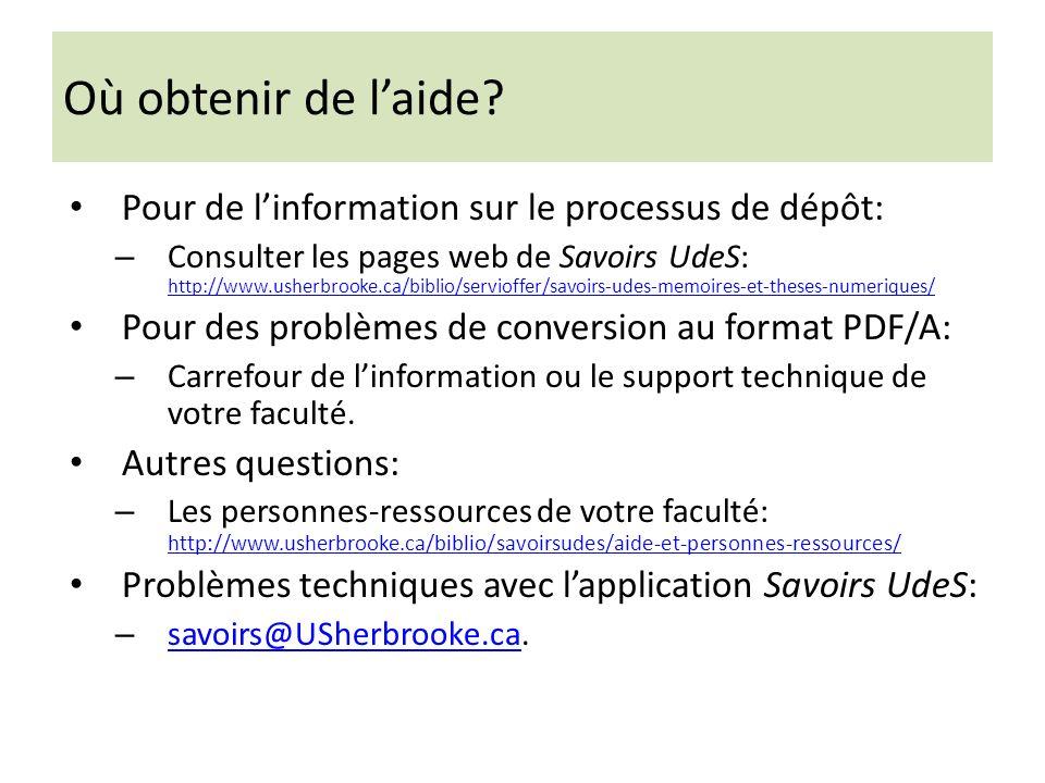 Où obtenir de l'aide Pour de l'information sur le processus de dépôt: