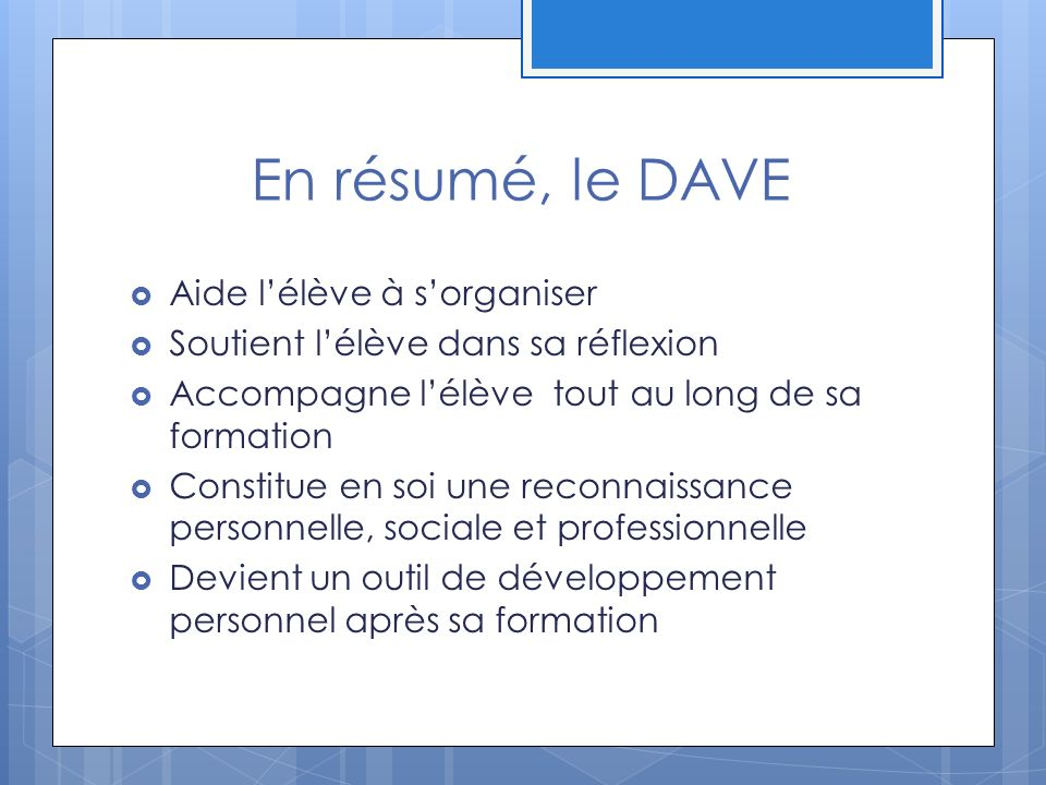 En résumé, le DAVE Aide l'élève à s'organiser
