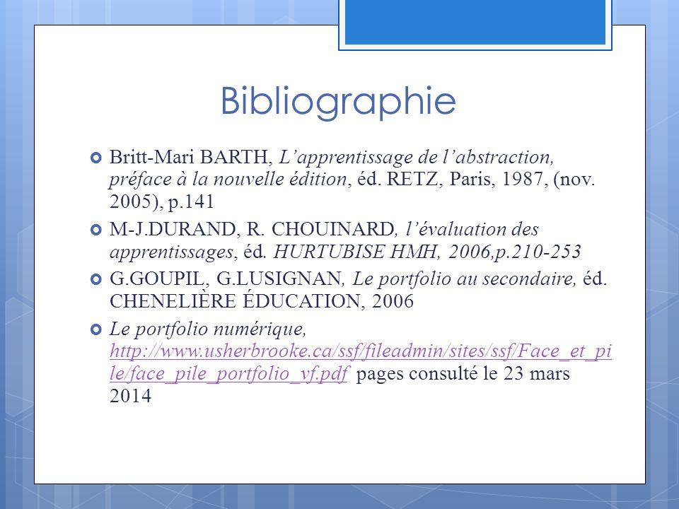 Bibliographie Britt-Mari BARTH, L'apprentissage de l'abstraction, préface à la nouvelle édition, éd. RETZ, Paris, 1987, (nov. 2005), p.141.